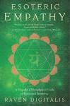 Esoteric Empathy: A Magickal & Metaphysical Guide to Emotional Sensitivity - Raven Digitalis
