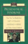Premenstrual Syndrome: How You Can Benefit from Diet, Vitamins, Minerals, Herbs, Exercise, and Other Natural Methods (Getting Well Naturally) - Michael T. Murray