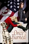 Once Burned (Candy & Kathy Soulmates Book 1) - Agnes Hagadus