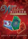 The Window Builder - Kelly Johnson
