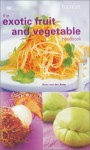 The Exotic Fruit and Vegetable Handbook - Oona van den Berg