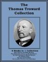 The Thomas Troward Collection - Thomas Troward