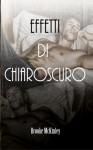 Effetti di chiaroscuro (Italian Edition) - Brooke McKinley, Barbara Cinelli