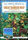 The Dive Sites of the Great Barrier Reef - Neville Coleman