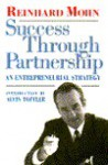 Success Through Partnership: An Entrepreneurial Strategy - Reinhard Mohn