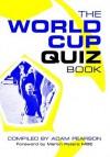 The World Cup Quiz Book - Adam Pearson