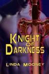 Knight of Darkness - Linda Mooney