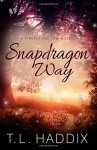 Snapdragon Way (Firefly Hollow) (Volume 8) - T. L. Haddix
