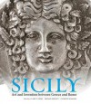 Sicily: Art and Invention between Greece and Rome - Claire L. Lyons, Michael Bennett, Clemente Marconi