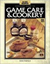 Complete Guide to Game Care and Cookery - Sam Radala, Sam Radala