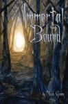 Immortal Bound: 2 (Immortal Wounds) - Nicole Grane