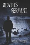 Death's Servant - Mishelle Wendel