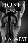 Hone (Into the Fire Book 5) - Mia West
