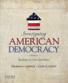 Investigating American Democracy: Readings on Core Questions - Thomas K. Lindsay, Gary D. Glenn