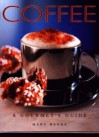 Coffee: A Gourmets Guide - Mary Banks