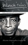 Black Tears: Poetry, Short Stories, and Proverbial Sayings - Akeam Amoniphis Simmons