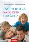 Psychologia na co dzień i od święta - Wiesław Łukaszewski, Tomasz Maruszewski
