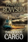 Dangerous Cargo: An Art Marvik marine thriller (An Art Marvik Mystery) - Pauline Rowson