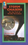 Storm Chasers: On the Trail of Deadly Tornadoes - Matt White
