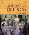 Marching Toward Freedom - Virginia Schomp
