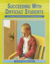 Succeeding With Difficult Students - Lee Canter, Marlene Canter