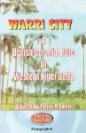Warri City & British Colonial Rule in Western Niger Delta - Peter P. Ekeh