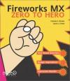 Fireworks MX Zero to Hero - Joyce Evans, Charles Brown