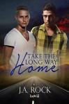 Take the Long Way Home - J.A. Rock
