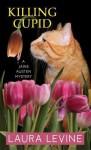 Killing Cupid: A Jaine Austen Mystery - Laura Levine