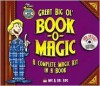 Mac King's Magic in a Minute Great Big Ol' Book-O-Magic - Mac King, Bill King