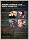 Understanding Film Texts: Meaning and Experience - Patrick Phillips