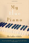 My Blue Piano (Judaic Traditions in Literature, Music, and Art) - Else Lasker-Schüler, Brooks Haxton