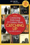 Catching Up: Connecting With Great 21st Century Music - Jim Fusilli