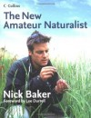 The New Amateur Naturalist - Nick Baker