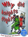 Knights And Castles: Why Did Knights Fight? (First Questions And Answers) - Catherine Chambers