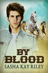 By Blood (Anderson Stables Book 2) - Sasha Kay Riley
