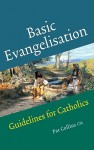 Basic Evangelisation: Guidelines for Catholics - Pat Collins