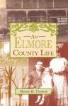 An Elmore County Life - Daniel H. Thomas
