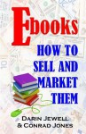eBook: How to Market and Sell Them - Darin Jewell, Conrad Jones