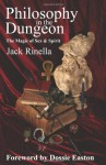 Philosophy In the Dungeon, The Magic of Sex & Spirit - Jack Rinella, Dossie Easton