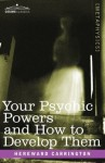 How to Develop Your Psychic Powers - Hereward Carrington