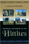 Historical Dictionary of the Hittites - Charles Allen Burney