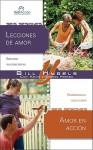 Lecciones De Amor/Amor En Accion (Interacciones Para Grupos Pequenos) (Spanish Edition) - Bill Hybels, Kevin & Sherry Harney