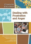 Dealing with Frustration and Anger - Tara Tomczyk Koellhoffer, Madonna M. Murphy, Sharon L. Banas