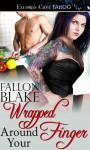 Wrapped Around Your Finger - Fallon Blake