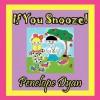If You Snooze! - Penelope Dyan