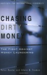Chasing Dirty Money: Progress on Anti-Money Laundering - Peter Reuter