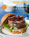 Food and Wine Annual Cookbook 2010: An Entire Year of Recipes - Food & Wine Magazine