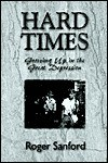 Hard Times: Growing Up in the Great Depression - Roger Sanford