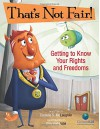 That's Not Fair!: Getting to Know Your Rights and Freedoms (CitizenKid) - Danielle McLaughlin, Dharmali Patel